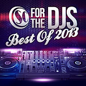 Soul Candi Presents : For the DJ's, Best of 2013 by Various Artists