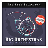 Big Orchestras. The 20 Greatest Hits by Various Artists