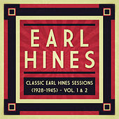 Classic Earl Hines Sessions (1928-1945) - Vol. 1 & 2 by Various Artists