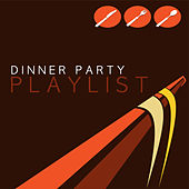 Dinner Party Playlist by Various Artists
