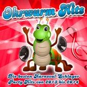 Play & Download Ohrwurm Hits - Die besten Karneval Schlager Party Hits von 2013 bis 2014 by Various Artists | Napster