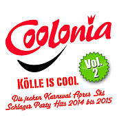 Coolonia - Kölle is cool - Die jecken Karneval Apres Ski Schlager Party Hits 2014 bis 2015, Vol. 2 by Various Artists