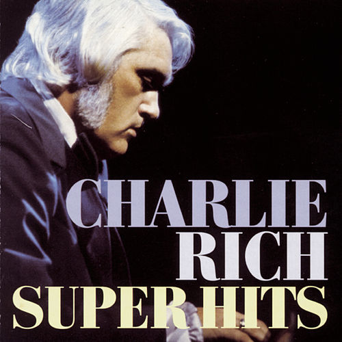 Play & Download Super Hits by Charlie Rich | Napster