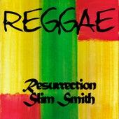 Reggae Resurrection Slim Smith by Slim Smith