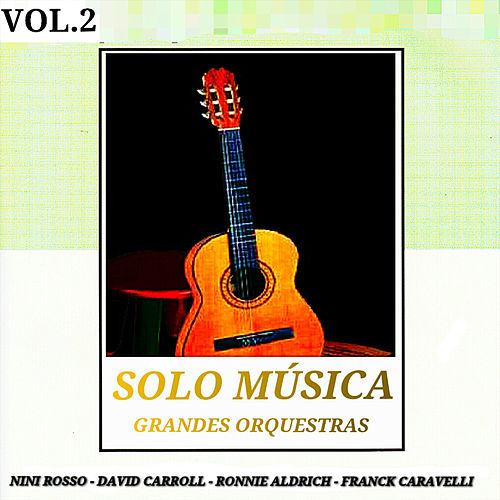 Play & Download Grandes Orquestas: Solo Música Vol. 2 by Various Artists | Napster