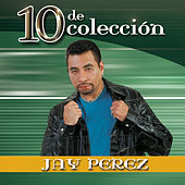 Play & Download 10 de Colección by Jay Perez | Napster