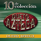 Play & Download 10 de Colección by Dueto Azteca | Napster