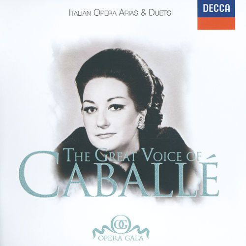 Play & Download The Great Voice of Montserrat Caballé - Italian Opera Arias & Duets by Montserrat Caballé | Napster