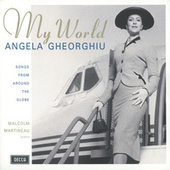 Play & Download My World - Songs from around the Globe by Angela Gheorghiu | Napster