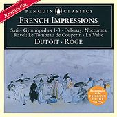 Play & Download Debussy/Ravel/Satie: French Impressions - Nocturnes/La Valse/3 Gymnopèdies etc. by Various Artists | Napster