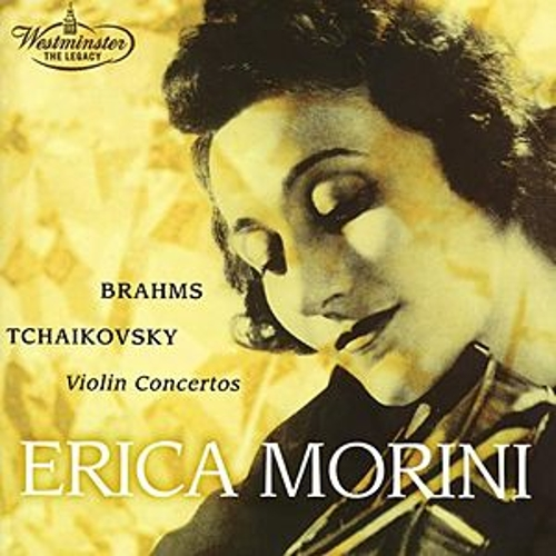 Play & Download Brahms / Tchaikovsky: Violin Concertos by Erica Morini | Napster