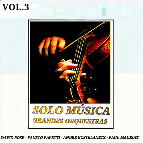 Grandes Orquestas: Solo Música Vol. 3 by Various Artists