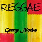 Reggae George Nooks by George Nooks