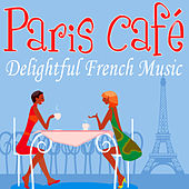 Play & Download Paris Café - Delightful French Music by André Chegall's Accordians | Napster
