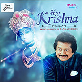 Hey Krishna by Pankaj Udhas