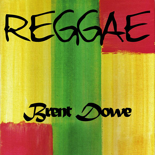 Play & Download Reggae Brent Dowe by Brent Dowe | Napster