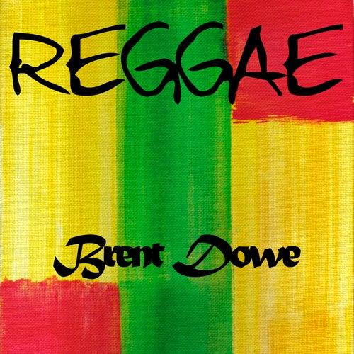 Reggae Brent Dowe by Brent Dowe