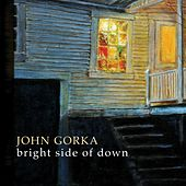 Bright Side of Down by John Gorka