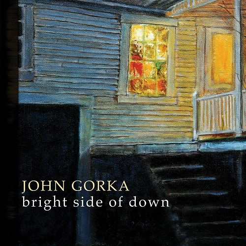 Play & Download Bright Side of Down by John Gorka | Napster
