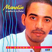 Play & Download De buena fe by Manolin, El Medico De La Salsa | Napster