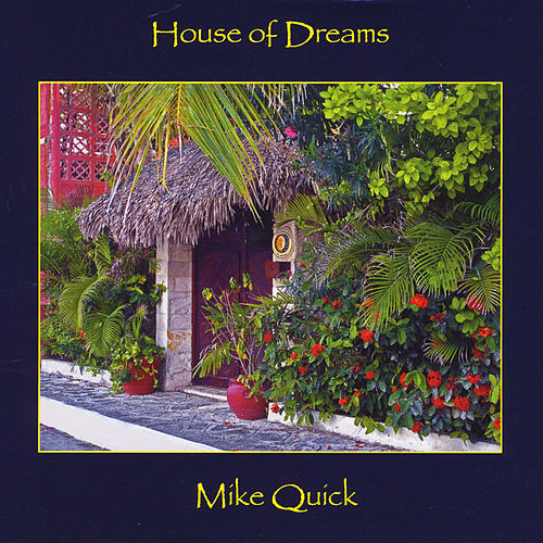Play & Download House of Dreams by Mike Quick | Napster
