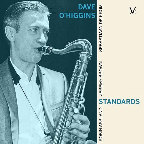 Play & Download Standards by Dave O'Higgins | Napster