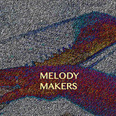 Play & Download Melody Makers by Various Artists | Napster