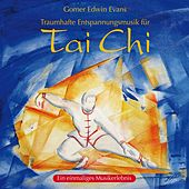 Play & Download Tai Chi: Traumhafte Entspannungsmusik by Gomer Edwin Evans | Napster