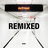 Destroyed Remixed by Moby