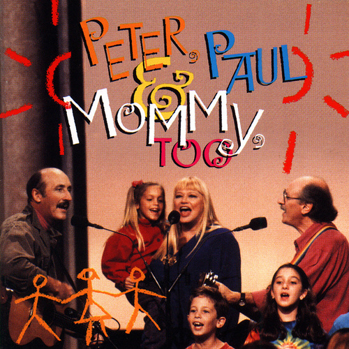 Play & Download Peter, Paul & Mommy, Too by Peter, Paul and Mary | Napster