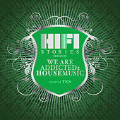 We Are Addicted 2 House Music - Chapter Ten by Various Artists
