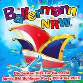 Play & Download Ballermann NRW – Die besten Hits zur Karneval Après Ski Schlager Party 2014 bis 2015 by Various Artists | Napster