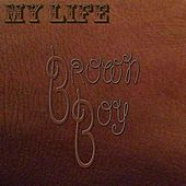 Play & Download My Life by Brown Boy | Napster