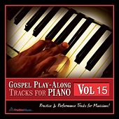 Play & Download Gospel Play-Along Tracks for Piano Vol. 15 by Fruition Music Inc. | Napster