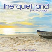 Play & Download The Quiet Land (50 Chillout Tracks) by Various Artists | Napster