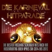Play & Download Die Karneval Hitparade – Die besten Fasching Schlager Hits auch am Rosenmontag oder Après Ski 2014 bis 2015 by Various Artists | Napster
