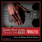 Play & Download Gospel Play-Along Tracks for Bass Vol. 15 by Fruition Music Inc. | Napster