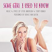 Some Girl I Used to Know von Denise Van Outen