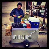 Play & Download Bajo la Luna by Next | Napster