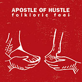 Folkloric Feel von Apostle Of Hustle
