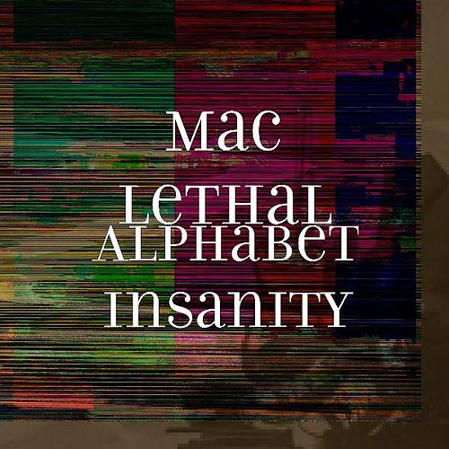 Play & Download Alphabet Insanity by Mac Lethal | Napster