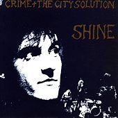 Shine by Crime & The City Solution
