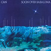 Play & Download Soon Over Babaluma (Remastered) by Can | Napster