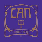 Play & Download Future Days (Remastered) by Can | Napster