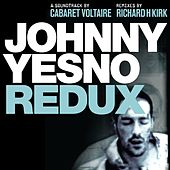 Johnny Yesno Redux by Cabaret Voltaire