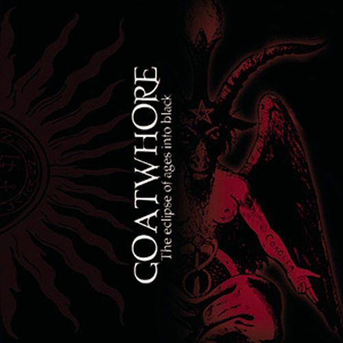 The Eclipse Of Ages Into Black by Goatwhore