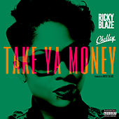 Play & Download Take Ya Money by Ricky Blaze | Napster
