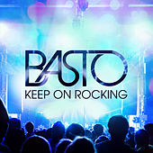 Play & Download Keep On Rocking by Basto | Napster