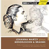 Play & Download Johanna Martzy Plays Mendelssohn & Brahms by Johanna Martzy | Napster