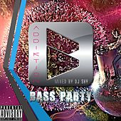Play & Download ADDIKTION Bass Party by Various Artists | Napster